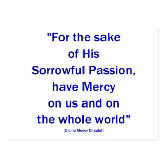 For the sake of His Sorrowful Passion... Postcard