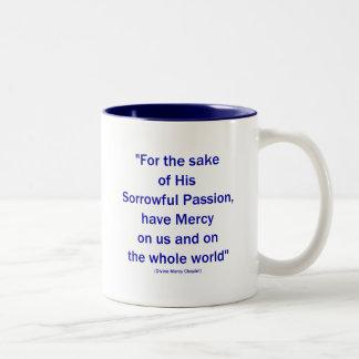 For the sake of His Sorrowful Passion... Two-Tone Coffee Mug
