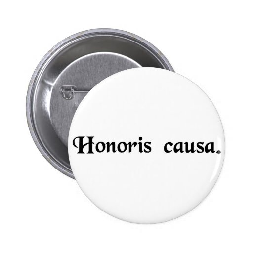 For the sake of the honour. pinback button