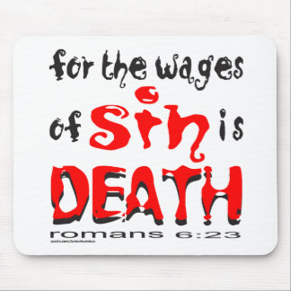 FOR THE WAGES OF SIN IS DEATH MOUSE PAD