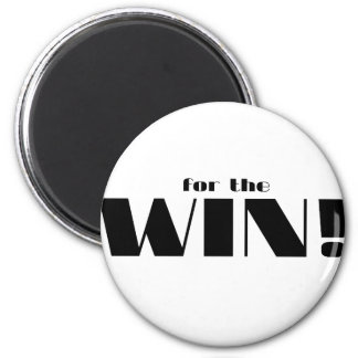 For The Win! 2 Inch Round Magnet