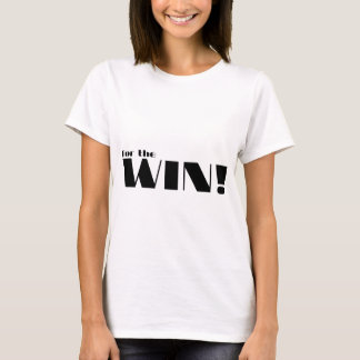 For The Win! 2 T-Shirt