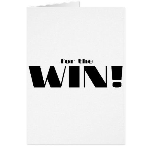 For The Win! Greeting Card