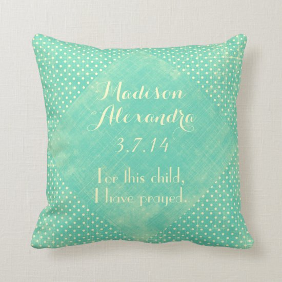 For this child I have prayed Bible Verse with Name Throw Pillow