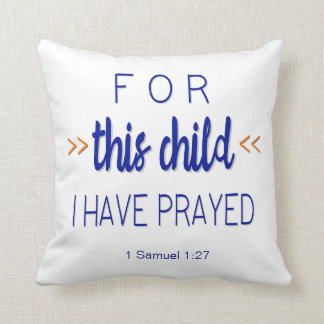 For this child I have prayed, Blue Font Throw Pillow