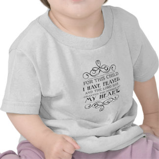 For This Child I Have Prayed Scripture Quote Tees