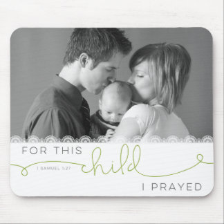 For this Child I Prayed - 1 Samuel 1:27 Mouse Pad