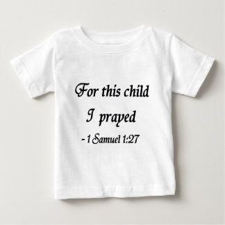 For This Child I Prayed, 1 Samuel 1:27 shirt
