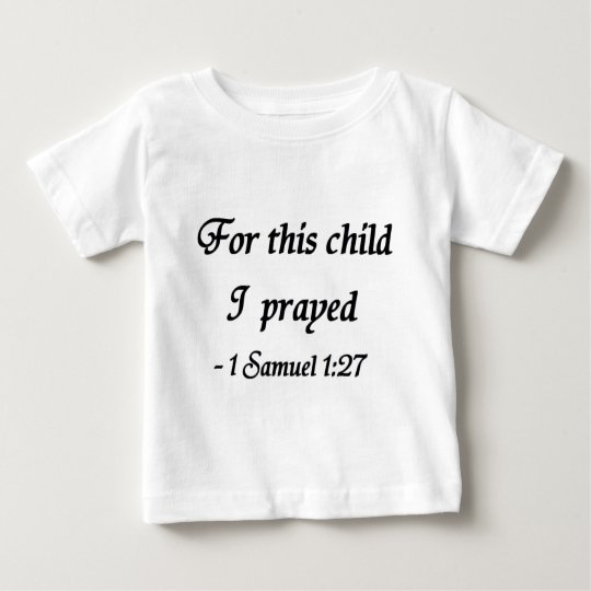 For This Child I Prayed, 1 Samuel 1:27 shirt