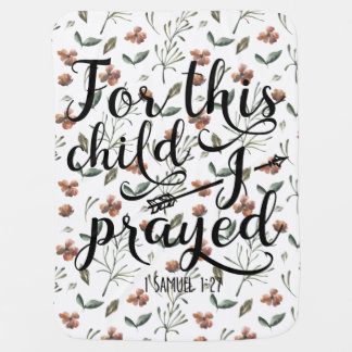 For This Child I Prayed - Bible Verse 1 Samuel 1:2 Baby Blanket