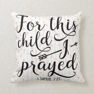 For This Child I Prayed - Bible Verse 1 Samuel 1:2 Throw Pillow