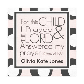 For this child I prayed Canvas Print