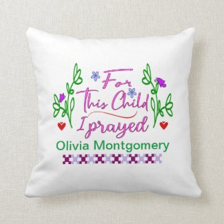 For This Child I Prayed-Girl Throw Pillow