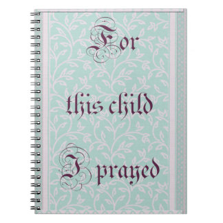 For this child I prayed- green gray Notebook