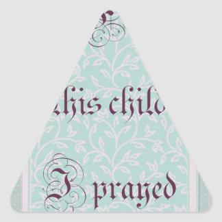 For this child I prayed- green gray Triangle Sticker