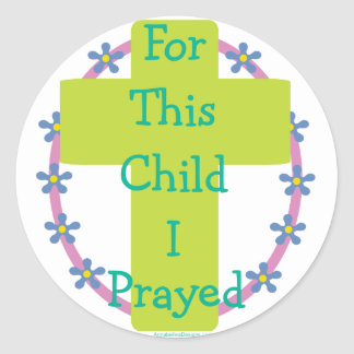 For This Child I Prayed Sticker