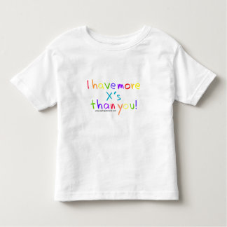 For Toddlers - I Have More X's! Toddler T-shirt