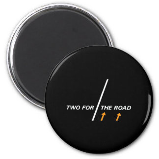 For Two the road 2 Inch Round Magnet