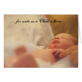 . . . for unto us a Child is born . . . christmas Card
