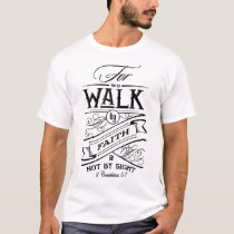 for walk by faith N not by sight girlfriend t-shir T-Shirt