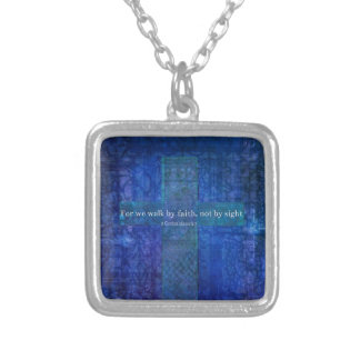 For we walk by faith, not by sight. BIBLE QUOTE Silver Plated Necklace