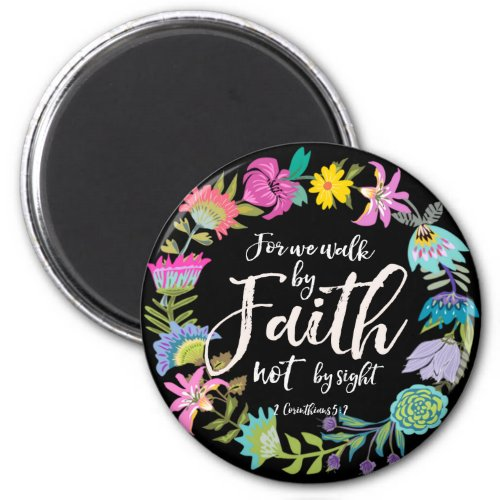 For we walk by Faith not by sight Magnet