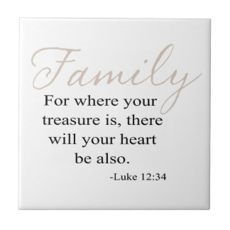For Where Your Treasure Is Family Quote Ceramic Tile