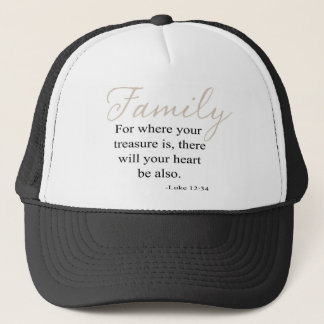 For Where Your Treasure Is Family Quote Trucker Hat