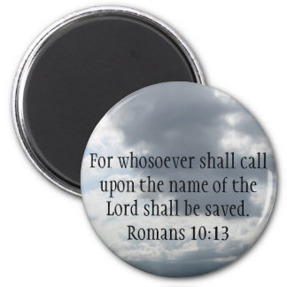 For whosoever shall call upon the name of the Lord 2 Inch Round Magnet