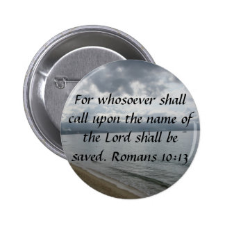 For whosoever shall call upon the name of the Lord Button