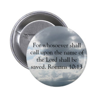 For whosoever shall call upon the name of the Lord Buttons