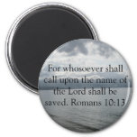 For whosoever shall call upon the name of the Lord Refrigerator Magnet