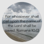 For whosoever shall call upon the name of the Lord Sticker