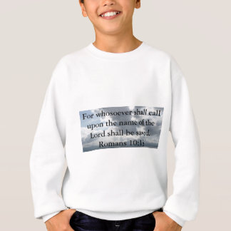 For whosoever shall call upon the name of the Lord Sweatshirt