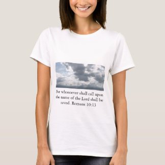 For whosoever shall call upon the name of the Lord T-Shirt