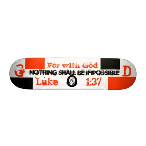 For with God, nothing shall be impossible, G, O... Custom Skateboard