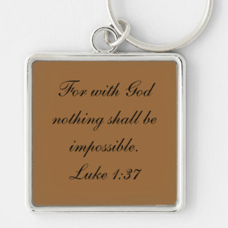 For with God nothing shall be impossible.Luke 1:37 Keychain