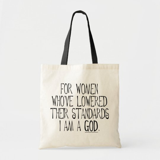 For Women Who've Lowered Their Standards I'm A God Tote Bag