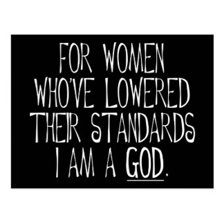 For Women Who've Lowered Their Standards Postcard