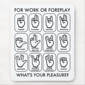 FOR WORK OR FOREPLAY (for righties) Mouse Pad
