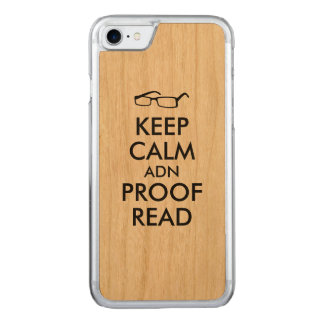 for Writers Keep Calm and Proofread Carved iPhone 7 Case