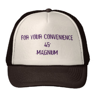 For Your Convenience 45 Magnum Trucker Hat