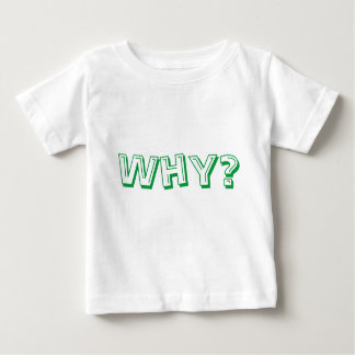 For your little Why asker! Baby T-Shirt