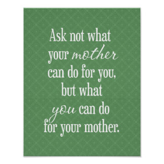 For Your Mother - Green Posters