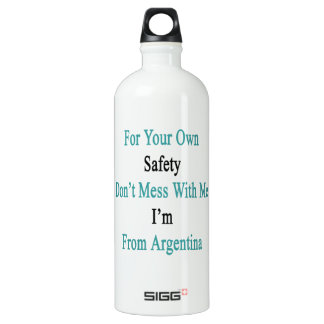 For Your Own Safety Don't Mess With Me I'm From Ar SIGG Traveler 1.0L Water Bottle