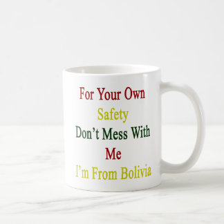 For Your Own Safety Don't Mess With Me I'm From Bo Classic White Coffee Mug