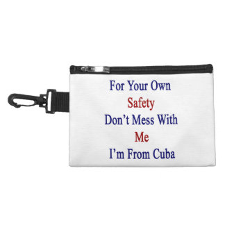For Your Own Safety Don't Mess With Me I'm From Cu Accessories Bag