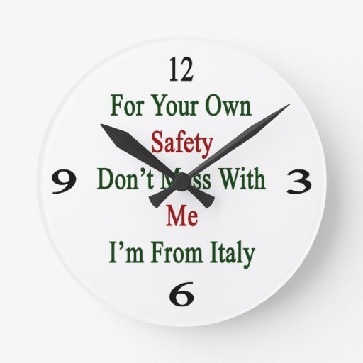 For Your Own Safety Don't Mess With Me I'm From It Round Wallclock