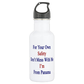 For Your Own Safety Don't Mess With Me I'm From Pa 18oz Water Bottle