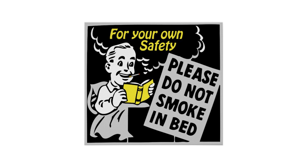 for your own safety please do not smoke in bed print zazzle. Black Bedroom Furniture Sets. Home Design Ideas